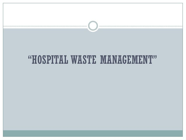 """HOSPITAL WASTE MANAGEMENT"""