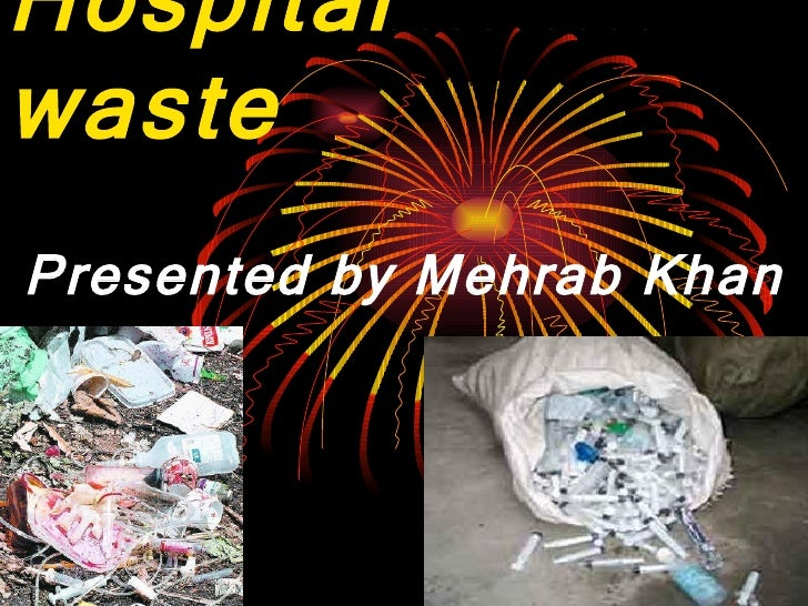 Hospital  waste Presented by Mehrab Khan
