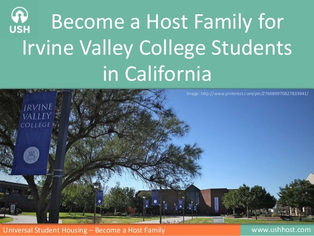 www.ushhost.comUniversal Student Housing – Become a Host Family Become a Host Family for Irvine Valley College Students in...