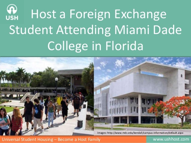 www.ushhost.comUniversal Student Housing – Become a Host Family Host a Foreign Exchange Student Attending Miami Dade Colle...