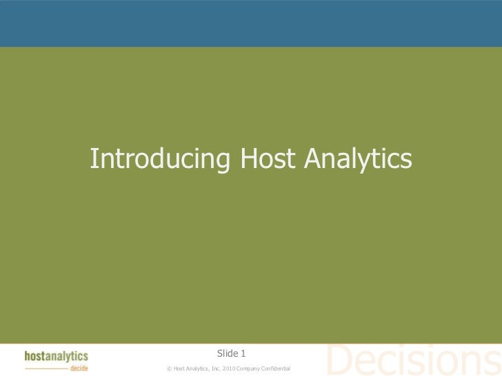 Introducing Host Analytics                         Slide 1      © Host Analytics, Inc. 2010 Company Confidential