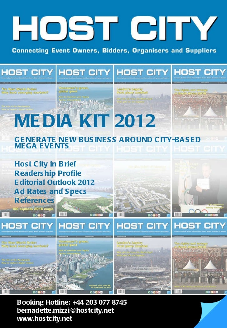 MEDIA KIT 2012 GENERATE NEW BUSINESS AROUND CITY-BASED MEGA EVENTS Host City in Brief   Readership Profile   Editorial Out...