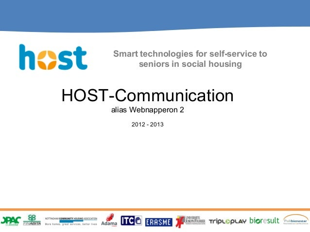 Smart technologies for self-service to          seniors in social housingHOST-Communication     alias Webnapperon 2       ...
