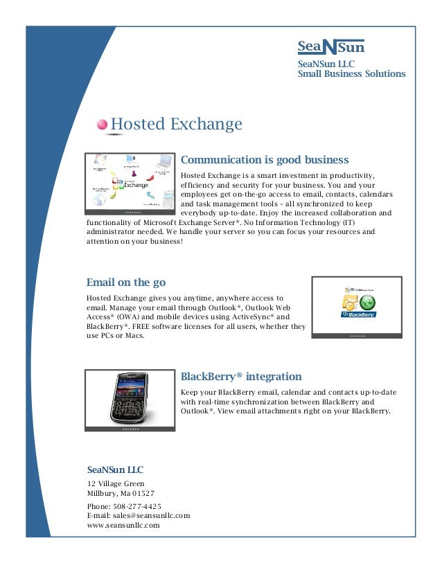 12 Village GreenMillbury, Ma 01527SeaNSun LLCSmall Business SolutionsCommunication is good businessHosted Exchange is a sm...
