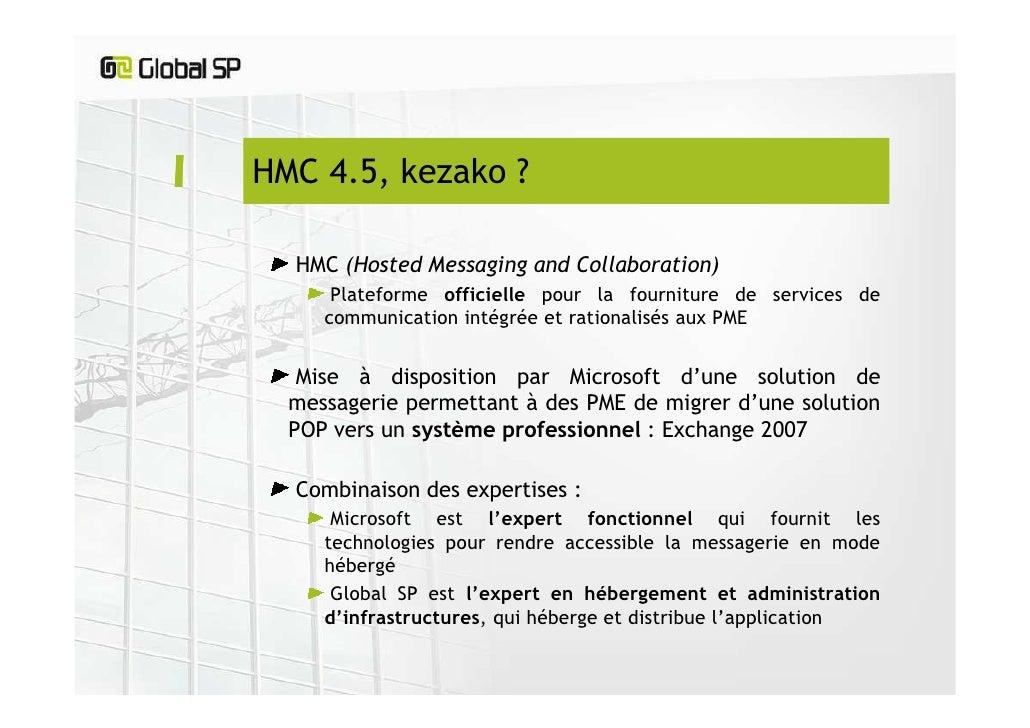 Hosted Exchange, l'envers du décor : la plateforme HMC 4.5 Slide 2