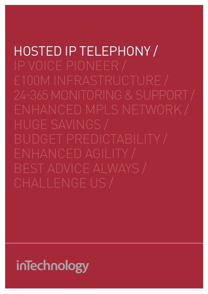 HOSTED IP TELEPHONY /Ip VOICE pIONEEr /£100m INfraSTruCTurE /24-365 mONITOrING & SuppOrT /ENHaNCEd mpLS NETWOrk /HuGE SaVI...
