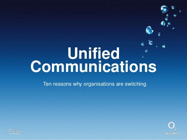 Unified Communications Ten reasons why organisations are switching