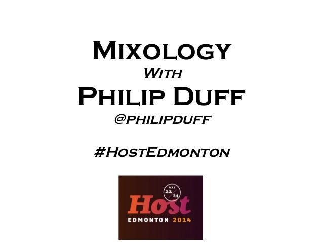 Mixology With Philip Duff @philipduff #HostEdmonton