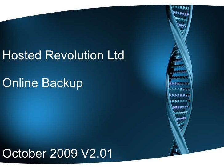 Hosted Revolution Ltd Online Backup October 2009 V2.01