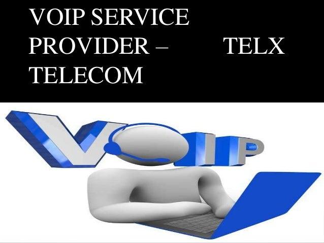 VOIP SERVICE PROVIDER – TELECOM  TELX
