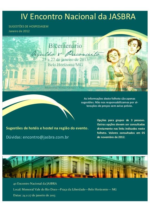 IV Encontro Nacional da JASBRA SUGESTÕES DE HOSPEDAGEM Janeiro de 2012                                                   A...