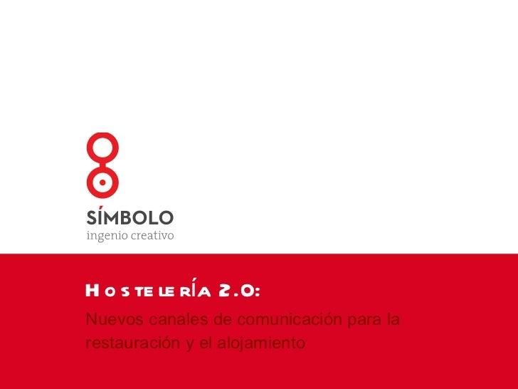 Hostelería 2.0: Nuevos canales de comunicación para la restauración y el alojamiento