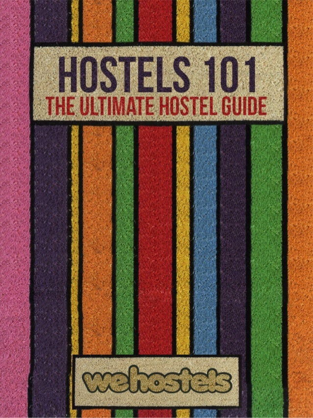About this e-book Hostels 101 is an e-book for first-time hostel-goers and those new to hostelling. In this e-book, you'll...