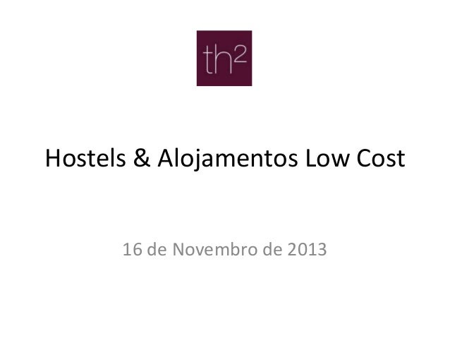 Hostels & Alojamentos Low Cost 16 de Novembro de 2013