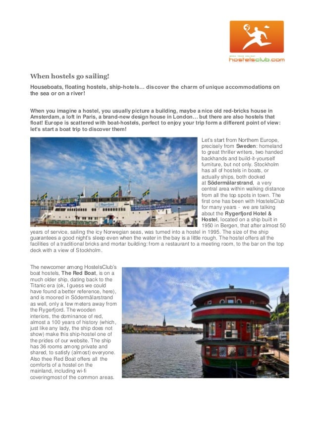 When hostels go sailing! Houseboats, floating hostels, ship-hotels… discover the charm of unique accommodations on the sea...