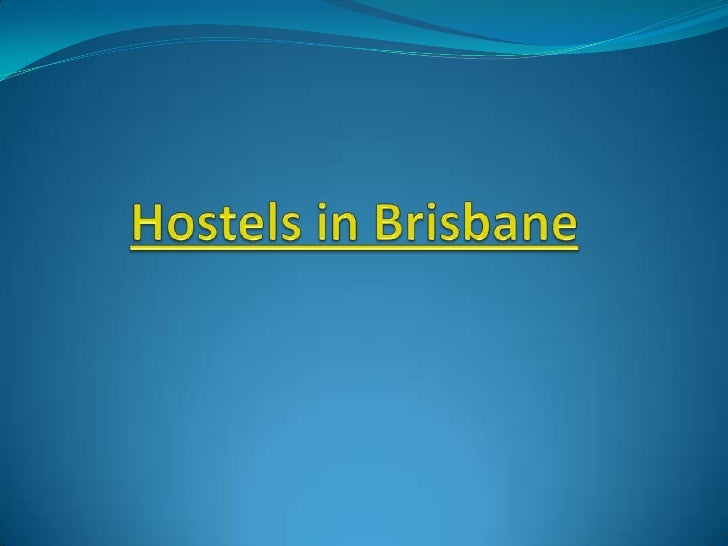 Hostels in Brisbane and Exactly how to Search Them The Shedding Pot Brisbane Hostel is generally a quite  clean and reaso...
