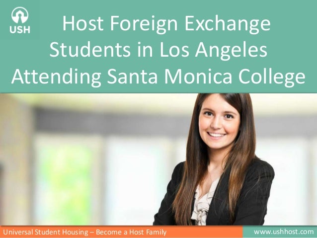 www.ushhost.comUniversal Student Housing – Become a Host Family Host Foreign Exchange Students in Los Angeles Attending Sa...