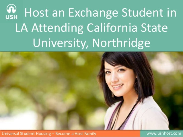 www.ushhost.comUniversal Student Housing – Become a Host Family Host an Exchange Student in LA Attending California State ...