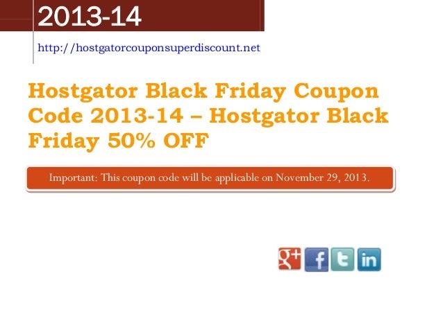 2013-14 http://hostgatorcouponsuperdiscount.net  Hostgator Black Friday Coupon Code 2013-14 – Hostgator Black Friday 50% O...