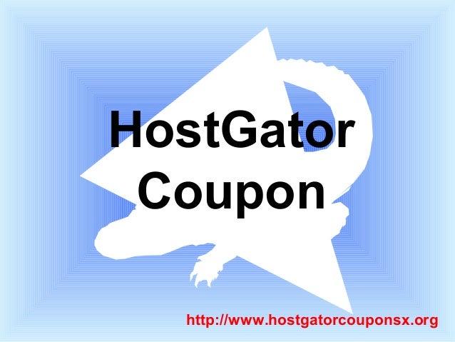 HostGator Coupon  http://www.hostgatorcouponsx.org
