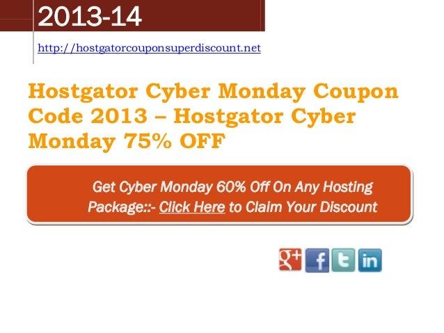 2013-14 http://hostgatorcouponsuperdiscount.net  Hostgator Cyber Monday Coupon Code 2013 – Hostgator Cyber Monday 75% OFF ...