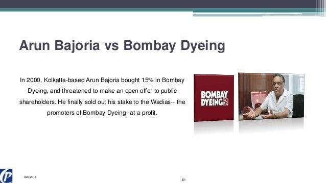 bombey dyeing vs arun bajoria Bajoria was born in kolkata in a prominent family of jute businessmen in the 1980s, when the kolkata jute business was faring very badly, bajoria's companies were.