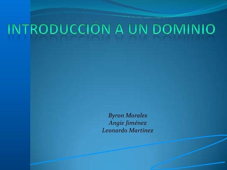 Byron Morales  Angie JiménezLeonardo Martínez