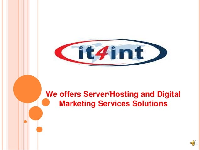 We offers Server/Hosting and Digital Marketing Services Solutions