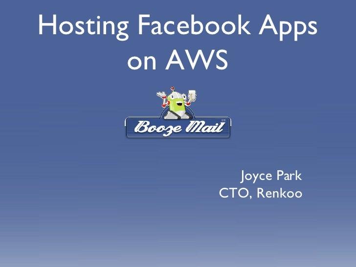 Hosting Facebook Apps on AWS Joyce Park CTO, Renkoo