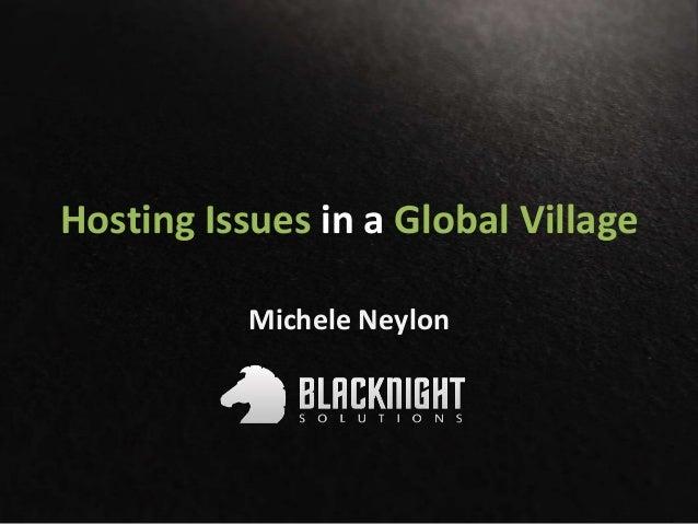 Hosting Issues in a Global Village Slide 2