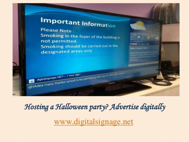Hosting a Halloween party? Advertise digitally www.digitalsignage.net