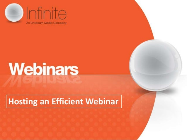 Hosting an Efficient Webinar