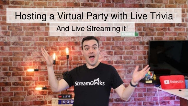Hosting a Virtual Party with Live Trivia And Live Streaming it!