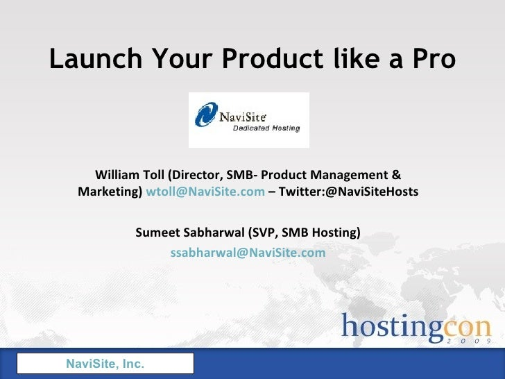 Launch Your Product like a Pro William Toll (Director, SMB- Product Management & Marketing)  [email_address]  – Twitter:@N...