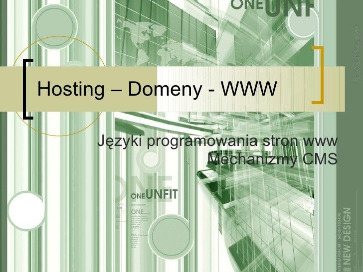 Hosting – Domeny - WWW Języki programowania stron www Mechanizmy CMS