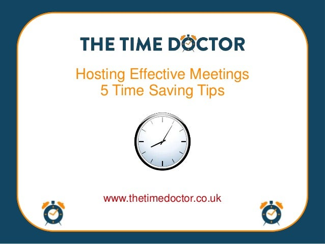 Hosting Effective Meetings   5 Time Saving Tips    www.thetimedoctor.co.uk