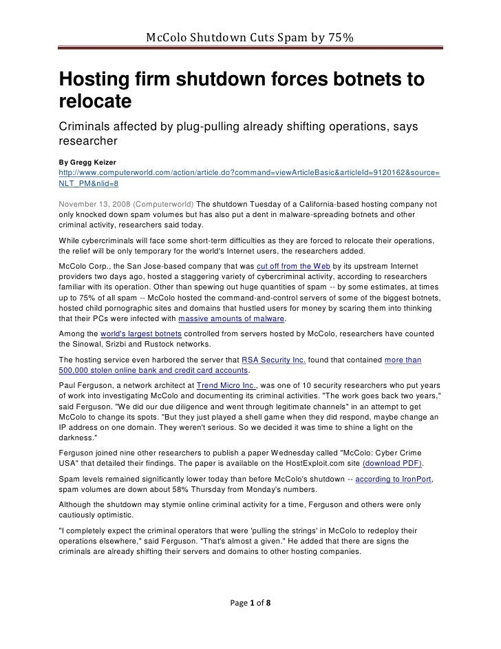 McColo Shutdown Cuts Spam by 75%   Hosting firm shutdown forces botnets to relocate Criminals affected by plug-pulling alr...