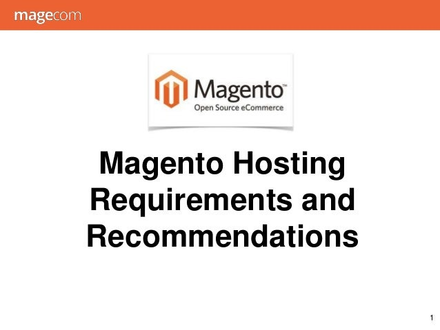 Magento Hosting Requirements and Recommendations 1