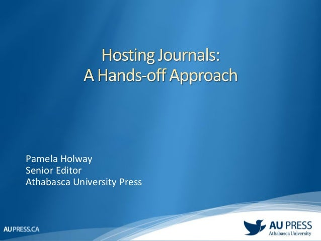 Pamela Holway Senior Editor Athabasca University Press