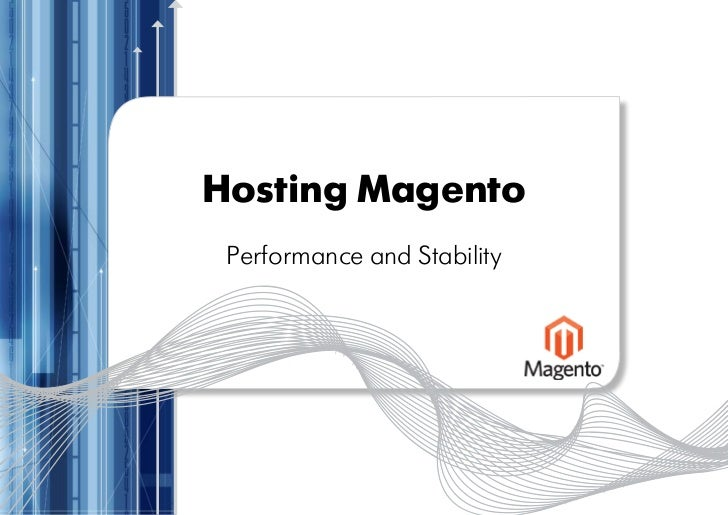 Hosting Magento Performance and Stability