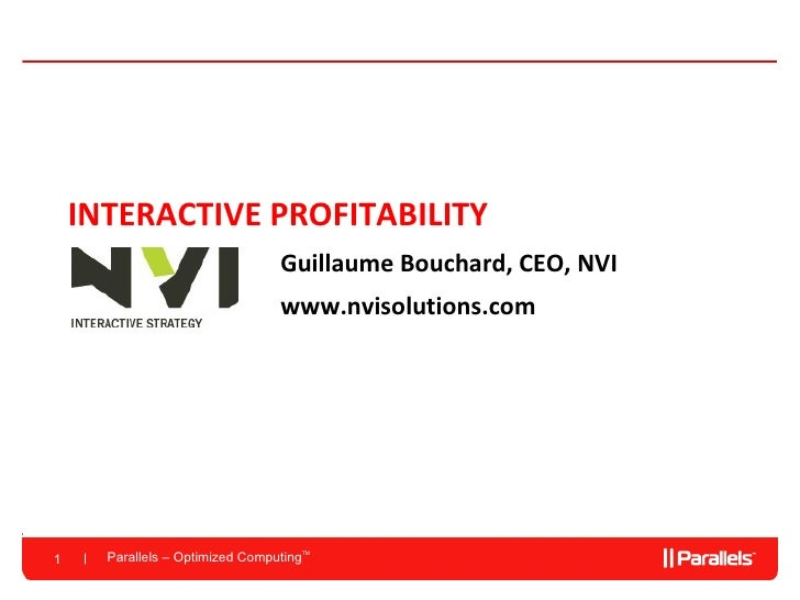 INTERACTIVE PROFITABILITY Guillaume Bouchard, CEO, NVI www.nvisolutions.com