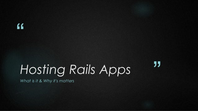 """"""" Hosting Rails Apps What is it & Why it's matters  """""""