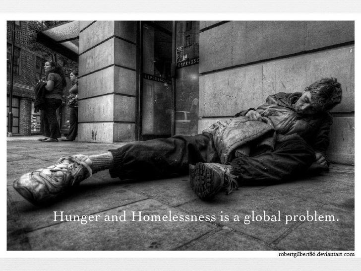 Hunger and Homelessness is a global problem.