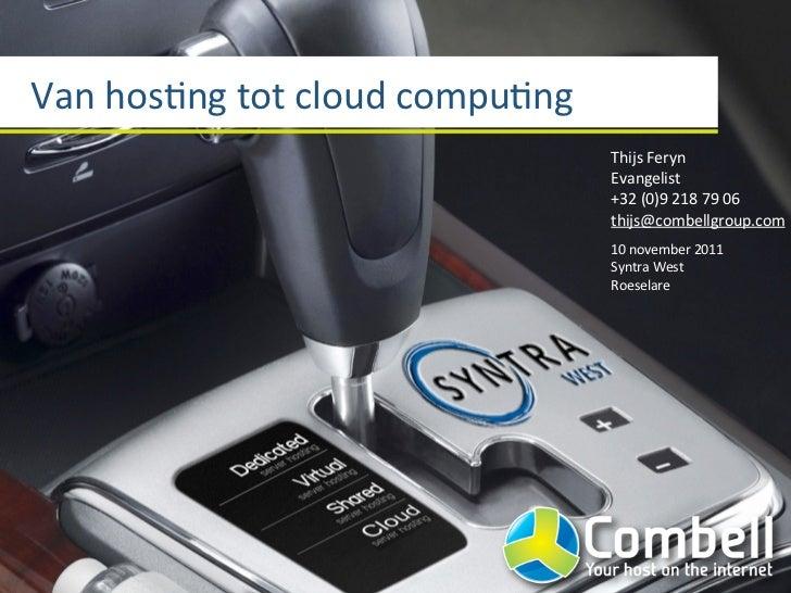 Van hos(ng tot cloud compu(ng                                            Thijs Feryn                            ...