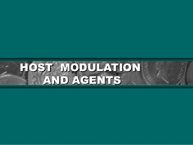 HOST MODULATION AND AGENTS