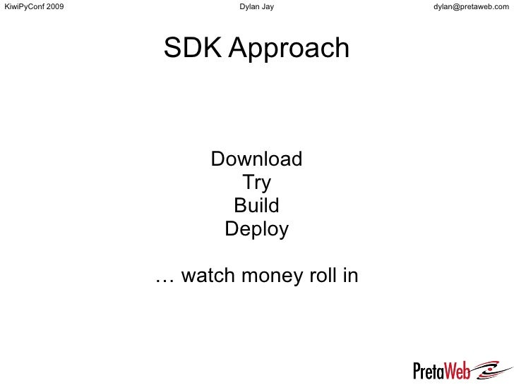 SDK Approach Download Try Build Deploy … watch money roll in