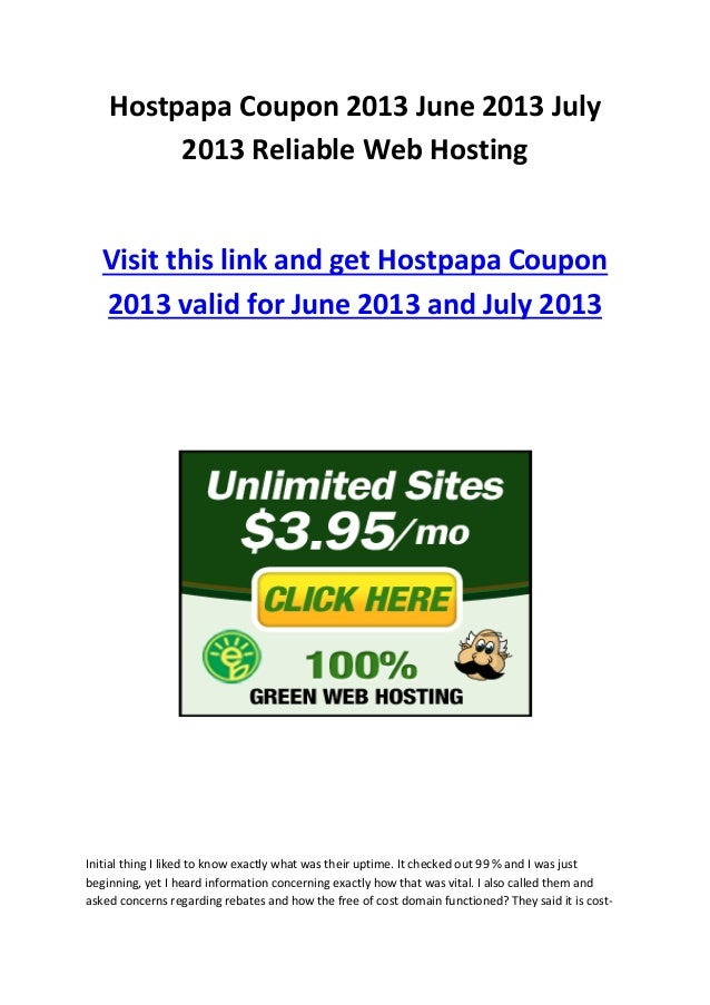 Hostpapa Coupon 2013 June 2013 July2013 Reliable Web HostingVisit this link and get Hostpapa Coupon2013 valid for June 201...