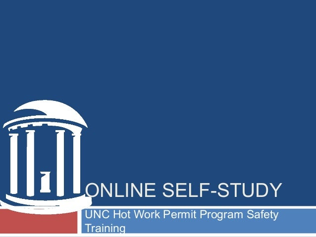 ONLINE SELF-STUDY UNC Hot Work Permit Program Safety Training