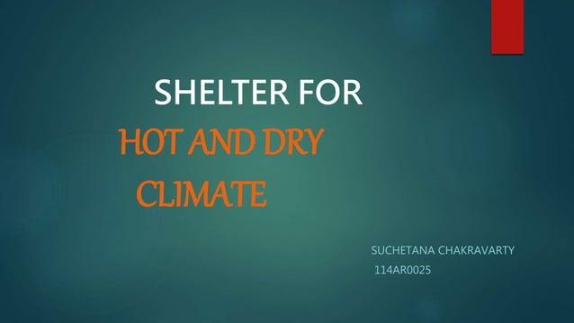 SHELTER FOR HOT AND DRY CLIMATE SUCHETANA CHAKRAVARTY 114AR0025