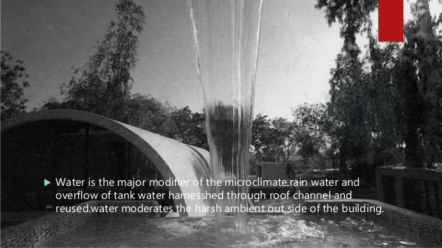  Water is the major modifier of the microclimate.rain water and overflow of tank water harnesshed through roof channel an...
